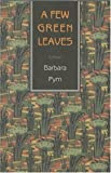 Pym, Barbara: A Few Green Leaves