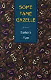 Pym, Barbara: Some Tame Gazelle