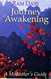 Dass, Ram: Journey of Awakening: A Meditator's Guide