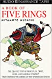 Musashi, Miyamoto: A Book of Five Rings: The Classic Text of Principles, Craft, Skill and Samurai Strategy that Changed the American Way of Doing Business