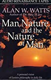 Watts, Alan W.: Man, Nature, and the Nature of Man