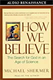 Michael Shermer: How We Believe: The Search for God in an Age of Science