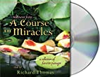 Selections from A Course in Miracles…