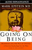 Epstein, Mark: Going On Being: Buddhism and the Way of Change--A Positive Psychology for the West