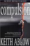 Ablow, Keith: Compulsion: A Novel