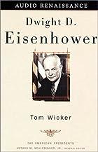 Dwight D. Eisenhower by Tom Wicker