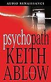 Ablow, Keith: Psychopath: A Novel