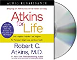 Atkins, Robert C.: Atkins for Life: The Complete Controlled Carb Program for Permanent Weight Loss and Good Health