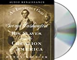 Wiencek, Henry: An Imperfect God: George Washington, His Slaves, and the Creation of America