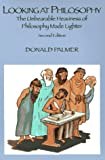 Palmer, Donald: Looking at Philosophy: The Unbearable Heaviness of Philosophy Made Lighter