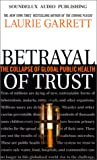 Garrett, Laurie: Betrayal of Trust: The Collapse of Global Public Health