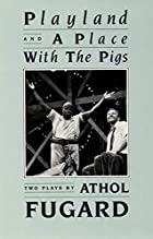 Playland and A Place with the Pigs by Athol…