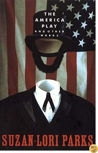TThe America Play and Other Works