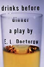 Drinks Before Dinner by E. L. Doctorow