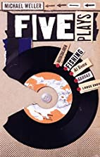 Five Plays by Michael Weller