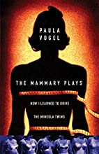The Mammary Plays : How I Learned to Drive…