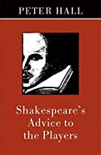 Shakespeare's Advice to the Players by Peter…