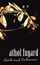 Exits and Entrances by Athol Fugard