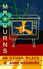 Mr. Burns and Other Plays by Anne Washburn