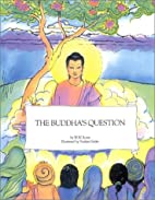 The Buddha's question by W. W. Rowe