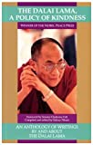 Piburn, Sidney: The Dalai Lama a Policy of Kindness: An Anthology of Writings by and About the Dalai Lama/Winner of the Nobel Peace Prize