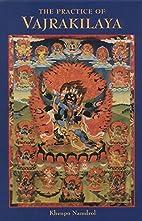 The Practice Of Vajrakilaya by Khenpo…