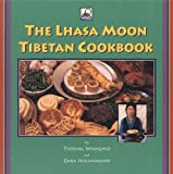 Wangmo, Tsering: The Lhasa Moon Tibetan Cookbook