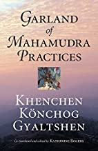 Garland of Mahamudra Practices by Khenpo K…