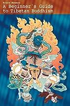 A Beginner's Guide to Tibetan Buddhism:…