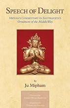 Speech of Delight: Mipham's Commentary…