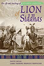 Lion of Siddhas: The Life and Teachings of…