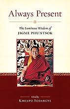 Always Present: The Luminous Wisdom of Jigme…
