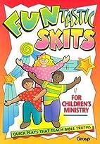 Funtastic Skits for Children's Ministry…
