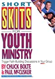 Bolte, Chuck: Short Skits for Youth Ministry