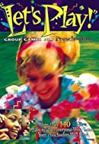 Let's Play!: Group Games for Preschoolers by…