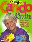 Keffer, Lois: Creative Can-Do Crafts: Boost Kids' Confidence As You Build Their Faith