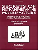 Secrets of Methamphetamine Manufacture Including Recipes for MDA, Ecstasy, and