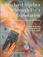 Advanced Algebra Through Data Exploration: A…