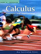 Calculus: Concepts and Applications by Paul…