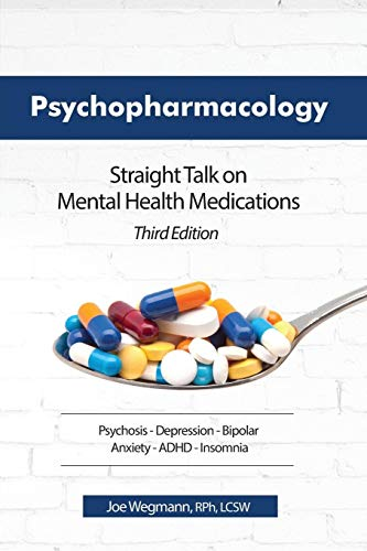 psychopharmacology-straight-talk-on-mental-health-medications-third-edition