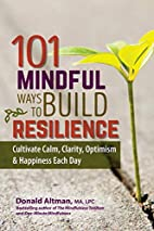 101 Mindful Ways to Build Resilience:…