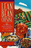 Solomon, Jay: Lean Bean Cuisine : Over 100 Meatless Recipes from Around the World