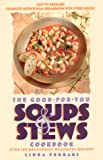 Ferrari, Linda: The Good-For-You Soups & Stews Cookbook: Over 125 Deliciously Healthful Recipes