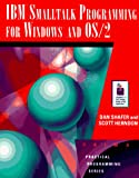 Shafer, Dan: IBM Smalltalk Programming for Windows and Os/2/Book and Disk