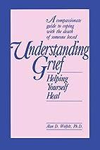 Understanding Grief: Helping Yourself Heal…