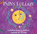 Papa's Lullaby: Lullabies Sung by Fathers…