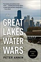 The Great Lakes Water Wars by Peter Annin