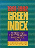 Hall, Bob: 1991-1992 Green Index: A State-By-State Guide to the Nation's Environmental Health