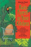 Teitel, Martin: Rain Forest in Your Kitchen : The Hidden Connection Between Extinction and Your Supermarket