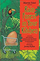Rain Forest in Your Kitchen: The Hidden…